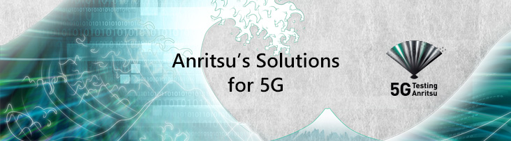 Anritsu's Solutions for 5G