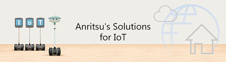 Anritsu's Solutions for IoT