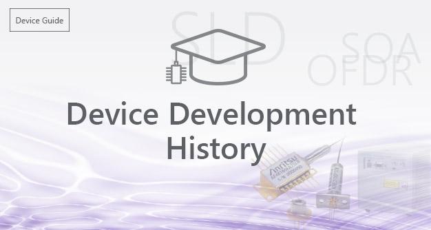 Device Development History