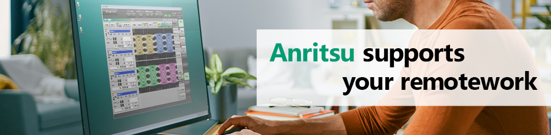 Anritsu—Supporting Your Remote Working