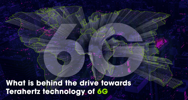 What is behind the drive towards Terahertz technology of 6G
