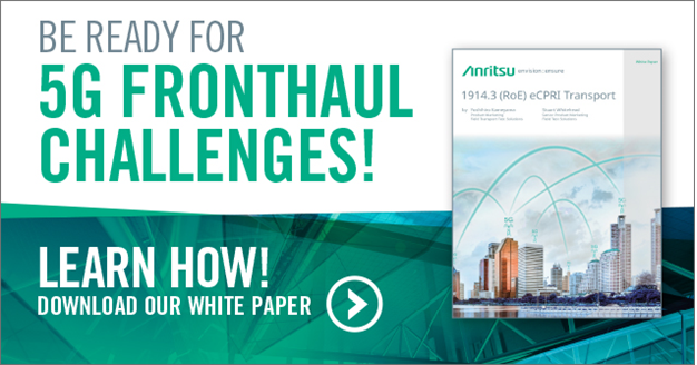 5G Fronthaul Challenges Download Anritsu Whitepaper
