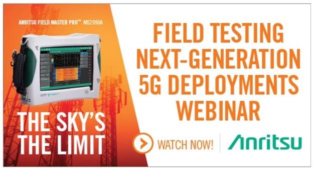 Field Testing Next-Generation 5G Deployment On-Demand Webinar