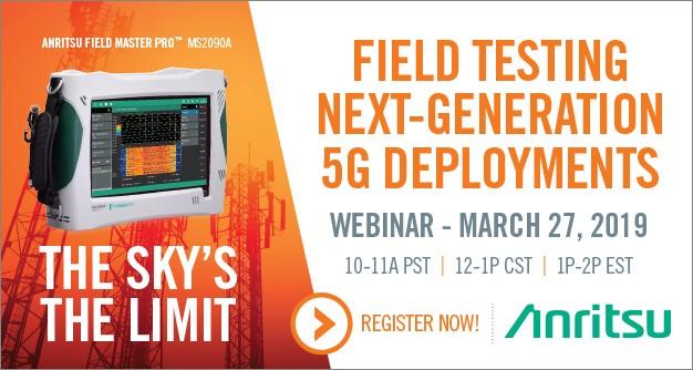 Webinar Field Testing Next-Generation 5G Deployments