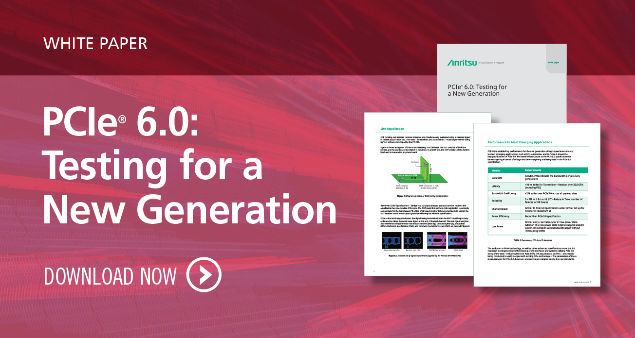 PCIe® 6.0: Testing for a New Generation