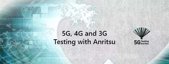 5G, 4G and 3G Testing with Anritsu