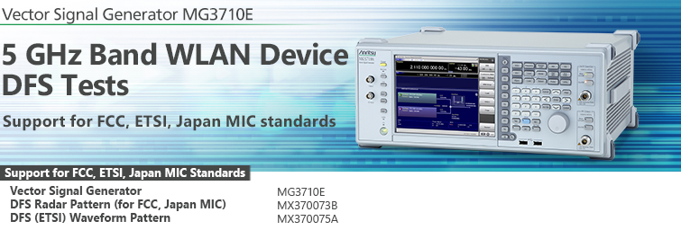 5 GHz Band WLAN Device  DFS Tests  Support for FCC, ETSI, Japan MIC standards