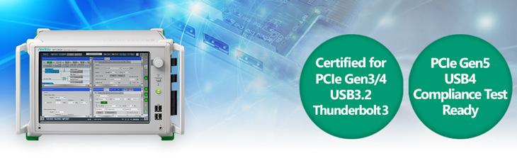 Anritsu MP1900A, Certified for PCIe Gen3/4, USB3.2 and Thunderbolt 3, PCIe Gen5 Base/CEM Compliance Test Ready