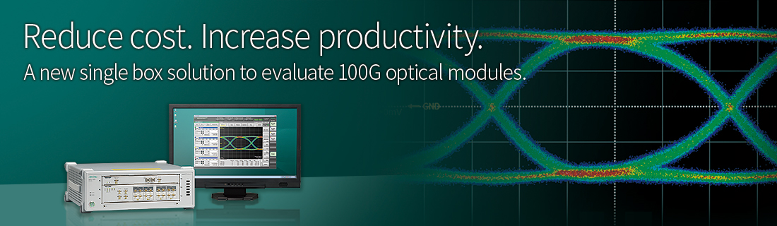 Reduce cost. Increase productivity. A new single box solution to evaluate 100G optical modules