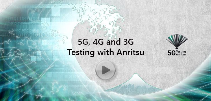 5G, 4G and 3G test Always with ANRITSU