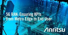5G RAN: Ensuring KPIs from Metro Edge To End User(White Paper)