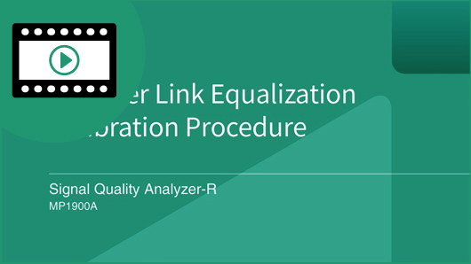 Video: Anritsu MP1900A Receiver Link Equalization Calibration Procedure