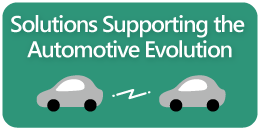 Solutions Supporting the Automotive Evolution