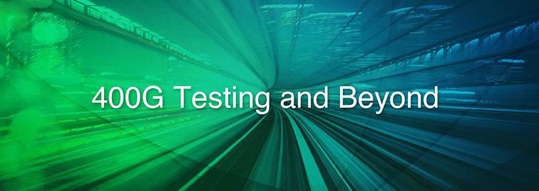 400G Testing and Beyond